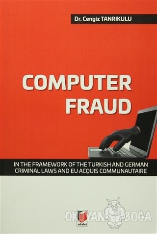 Computer Fraud - Cengiz Tanrıkulu - Adalet Yayınevi