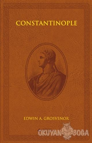 Constantinople (Özel Baskı) (Ciltli) - Edwin A. Grosvenor - Boğaziçi Ü