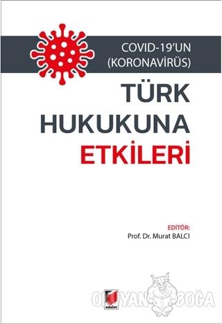 Covid-19'un (Koronavirüs) Türk Hukukuna Etkileri - Murat Balcı - Adale