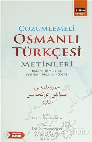 Çözümlemeli Osmanlı Türkçesi Metinleri - Mustafa Özkan - Eğitim Yayıne