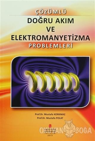 Çözümlü Doğru Akım ve Elektromanyetizma Problemleri