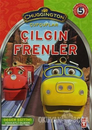 Çufçuflar: Çılgın Frenler - Chuggington - Timaş Çocuk - İlk Çocukluk