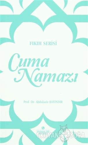Cuma Namazı - Abdülaziz Bayındır - Süleymaniye Vakfı Yayınları