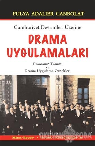 Cumhuriyet Devrimleri Üzerine Drama Uygulamaları - Fulya Adalier Canbo
