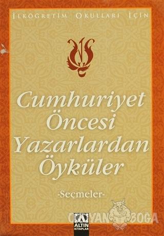 Cumhuriyet Öncesi Yazarlardan Öyküler - Suat Batur - Altın Kitaplar