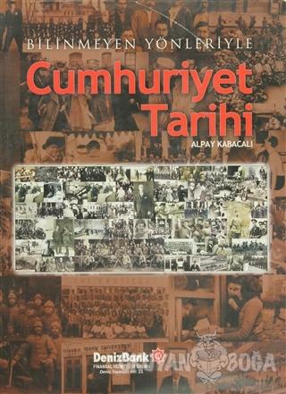 Cumhuriyet Tarihi (Ciltli) - Alpay Kabacalı - DenizBank Yayınları