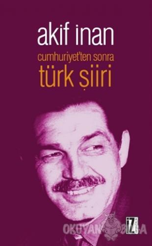 Cumhuriyet'ten Sonra Türk Şiiri Akif İnan