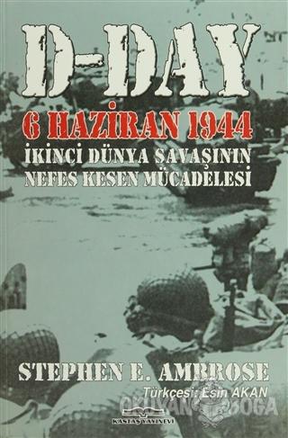 D-Day - Stephen E. Ambrose - Kastaş Yayınları