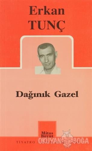 Dağınık Gazel - Erkan Tunç - Mitos Boyut Yayınları