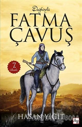 Dağköylü Fatma Çavuş - Hasan Yiğit - Az Kitap
