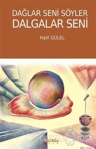 Dağlar Seni Söyler Dalgalar Seni - Halil Gülel - Kaknüs Yayınları
