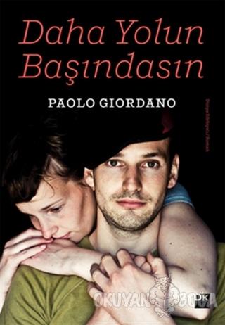Daha Yolun Başındasın - Paolo Giordano - Doğan Kitap