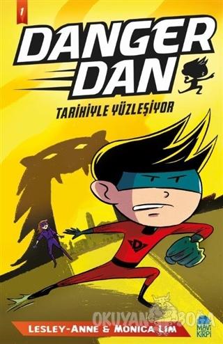 Danger Dan - Tarihiyle Yüzleşiyor - Monica Lim - Mavi Kirpi Yayınları