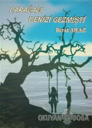 Darağacı Denizi Gezmişti - Berat Araz - Ceren Yayıncılık