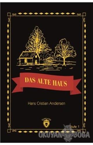 Das Alte Haus Stufe 1 (Almanca Hikaye) - Hans Cristian Andersen - Dorl
