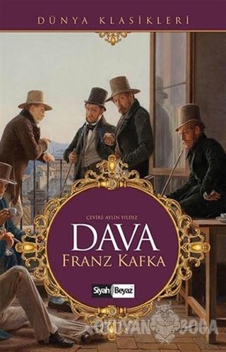 Dava - Franz Kafka - Siyah Beyaz Yayınları