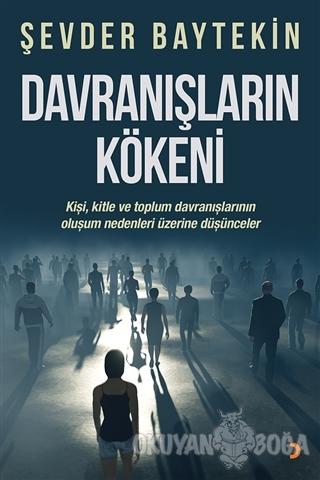 Davranışların Kökeni - Şevder Baytekin - Cinius Yayınları
