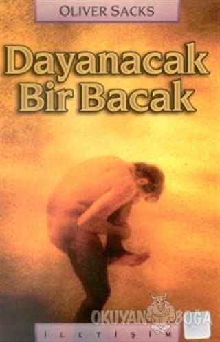 Dayanacak Bir Bacak - Oliver Sacks - İletişim Yayınevi