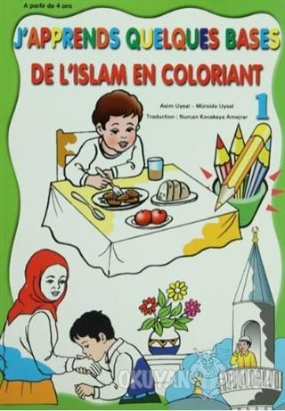 De L'Islam En Coloriant - J'Apprends Quelques Bases 1 - Asım Uysal - U