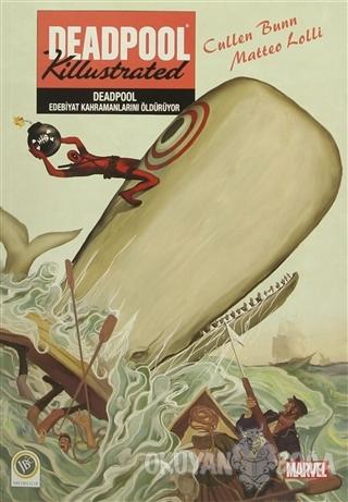 Deadpool - Edebiyat Kahramanlarını Öldürüyor - Cullen Bunn - JBC Yayın