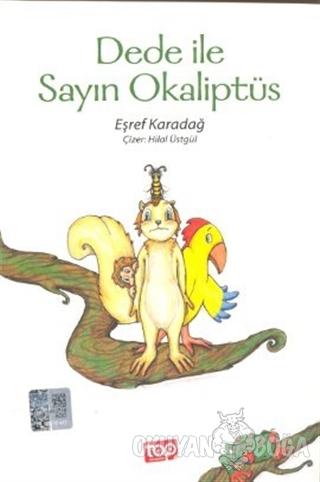 Dede ile Sayın Okaliptüs - Eşref Karadağ - Top Yayıncılık