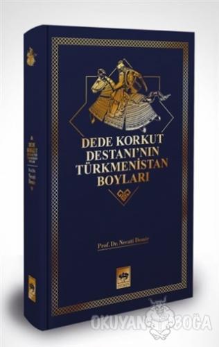 Dede Korkut Destanı'nın Türkmenistan Boyları (Ciltli) - Necati Demir -