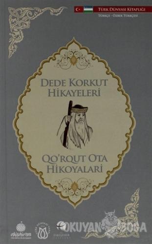 Dede Korkut Hikayeleri (Türkçe-Özbek Türkçesi)