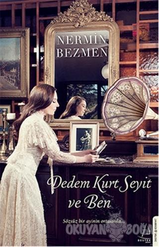 Dedem Kurt Seyit ve Ben - Nermin Bezmen - Destek Yayınları