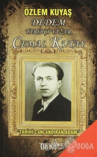 Dedem Tarihçi Yazar Cemal Kutay Tarihi Canlandıran Adam - Özlem Kuyaş