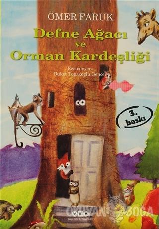 Defne Ağacı ve Orman Kardeşliği - Ömer Faruk - Yapı Kredi Yayınları
