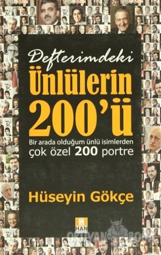Defterimdeki Ünlülerin 200'ü - Hüseyin Gökçe - Han Yayıncılık