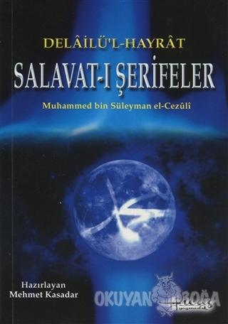 Delailü'l Hayrat Salavat-ı Şerifeler - Abdullah Muhammed Bin Süleyman