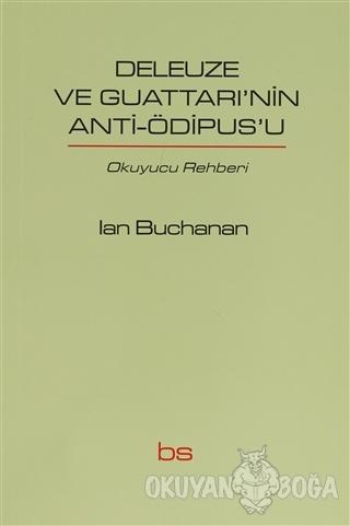 Deleuze ve Guattari'nin Anti-Ödipus'u - Ian Buchanan - Bilim ve Sosyal