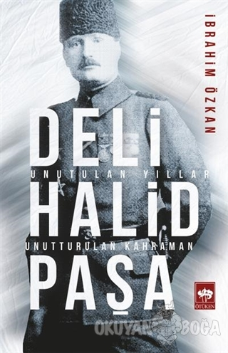 Deli Halid Paşa - İbrahim Özkan - Ötüken Neşriyat