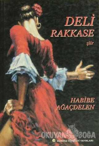 Deli Rakkase - Habibe Ağaçdelen - Gündüz Kitabevi Yayınları
