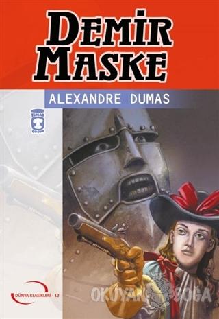Demir Maske - Alexandre Dumas - Timaş Çocuk - Klasikler