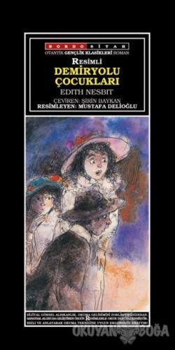 Demiryolu Çocukları - Edith Nesbit - Bordo Siyah Yayınları