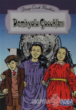 Demiryolu Çocukları - Edith Nesbit - Parıltı Yayınları