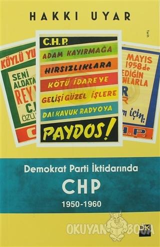 Demokrat Parti İktidarında CHP 1950 - 1960 - Hakkı Uyar - Doğan Kitap
