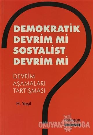 Demokratik Devrim Mi Sosyalist Devrim Mi? - H. Yeşil - Dönüşüm Yayınla