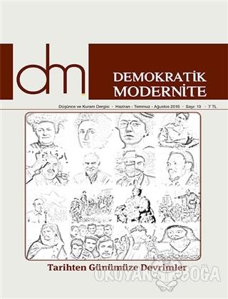 Demokratik Modernite Düşünce ve Kuram Dergisi Sayı : 13 Haziran-Temmuz-Ağustos 2015