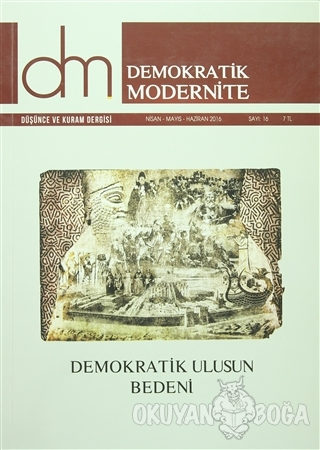 Demokratik Modernite Düşünce ve Kuram Dergisi Sayı : 16 Nisan-Mayıs-Haziran 2016