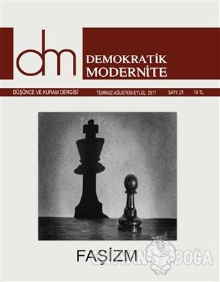 Demokratik Modernite Düşünce ve Kuram Dergisi Sayı : 21 Temmuz-Ağustos-Eylül 2017