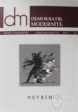 Demokratik Modernite Düşünce ve Kuram Dergisi Sayı : 24 Haziran-Temmuz-Ağustos 2018