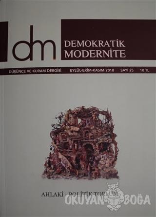 Demokratik Modernite Düşünce ve Kuram Dergisi Sayı : 25 Eylül-Ekim-Kasım 2018