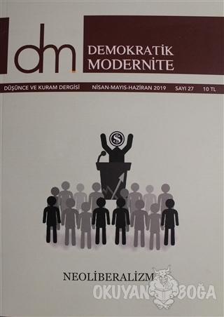 Demokratik Modernite Düşünce ve Kuram Dergisi Sayı: 27 Nisan - Mayıs - Haziran 2019