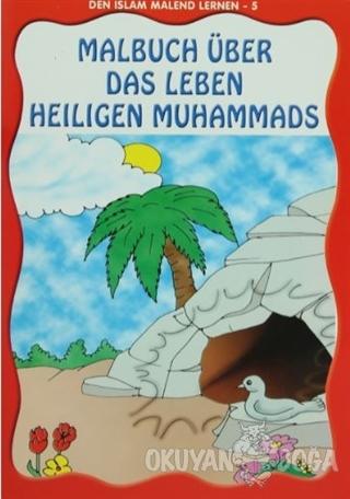 Den Islam Malend Lernen 5 - Malbuch Über Das Leben Unseres Propheten -