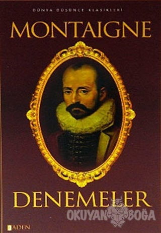 Denemeler - Michel de Montaigne - Aden Yayıncılık