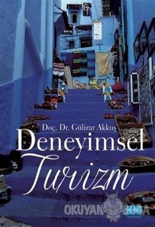 Deneyimsel Turizm - Gülizar Akkuş - Nobel Akademik Yayıncılık