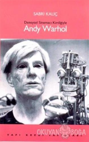 Deneysel Sinemacı Kimliğiyle Andy Warhol - Sabri Kaliç - Yapı Kredi Ya